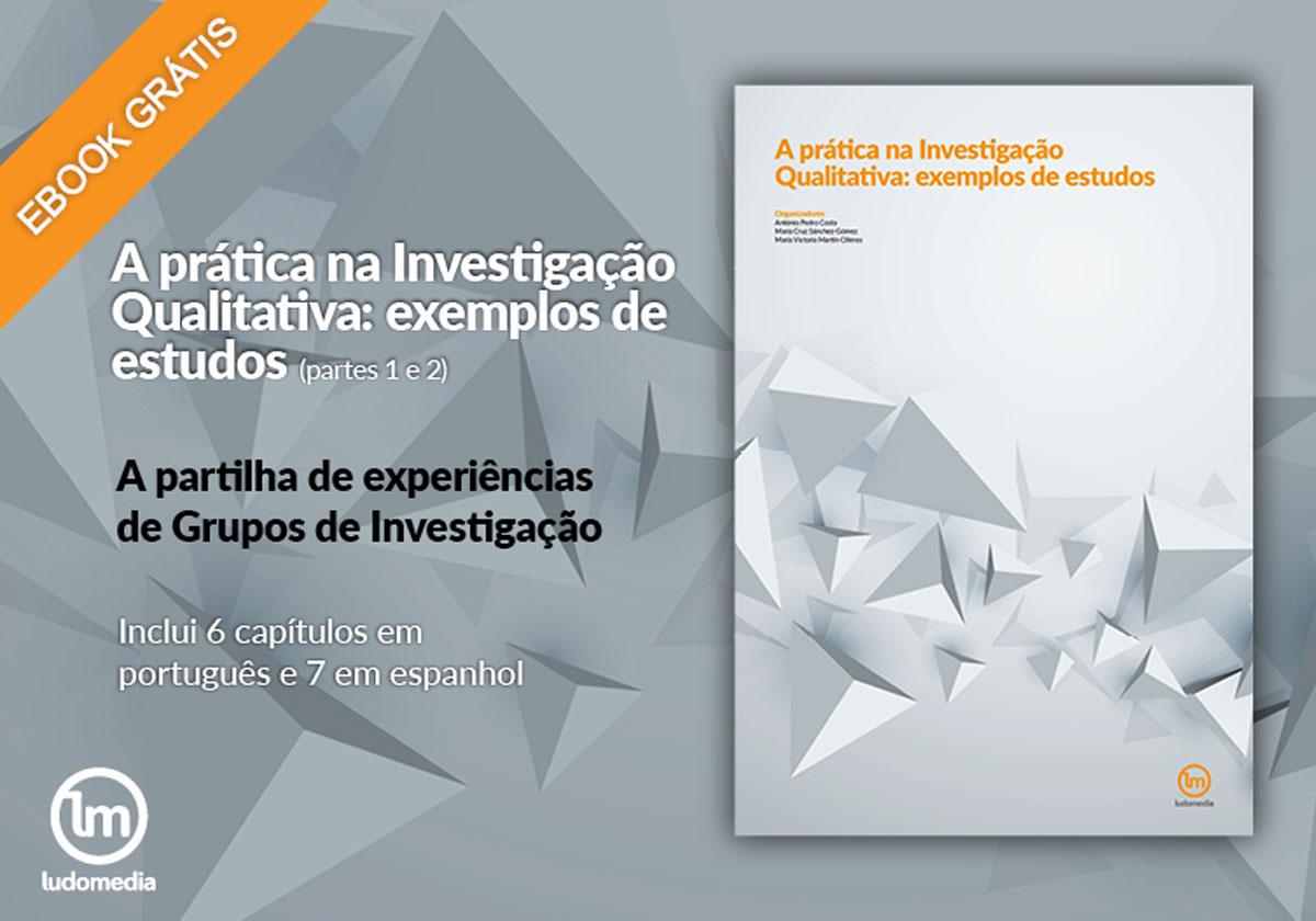 E-book A prática na Investigação Qualitativa: exemplos de estudos