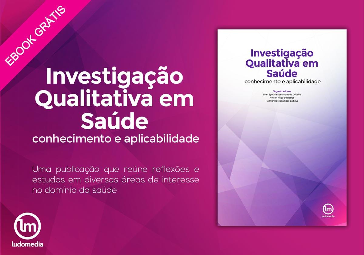 e-book Investigação Qualitativa em Saúde: conhecimento e aplicabilidade